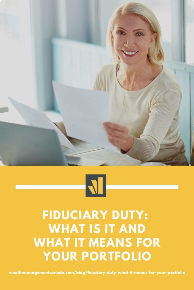 Fiduciary Duty: What it is and what it means for your portfolio