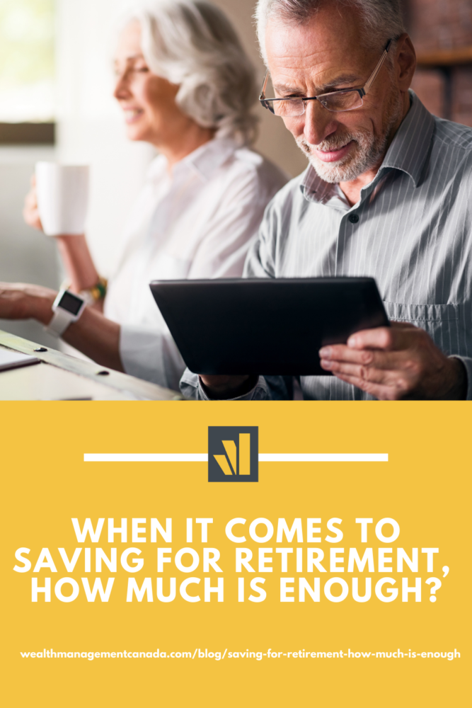 When it comes to saving for retirement, how much is enough?