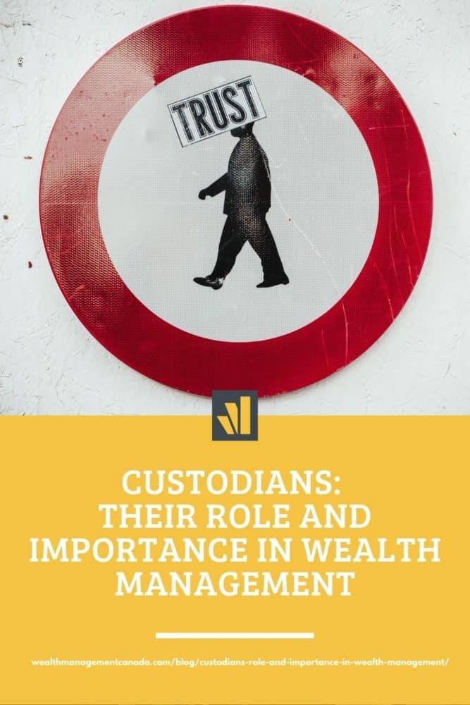 Custodians Role Importance Wealth Management Canada